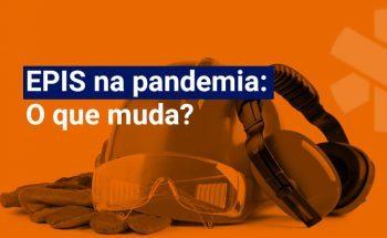 EPIS na pandemia: o que muda?